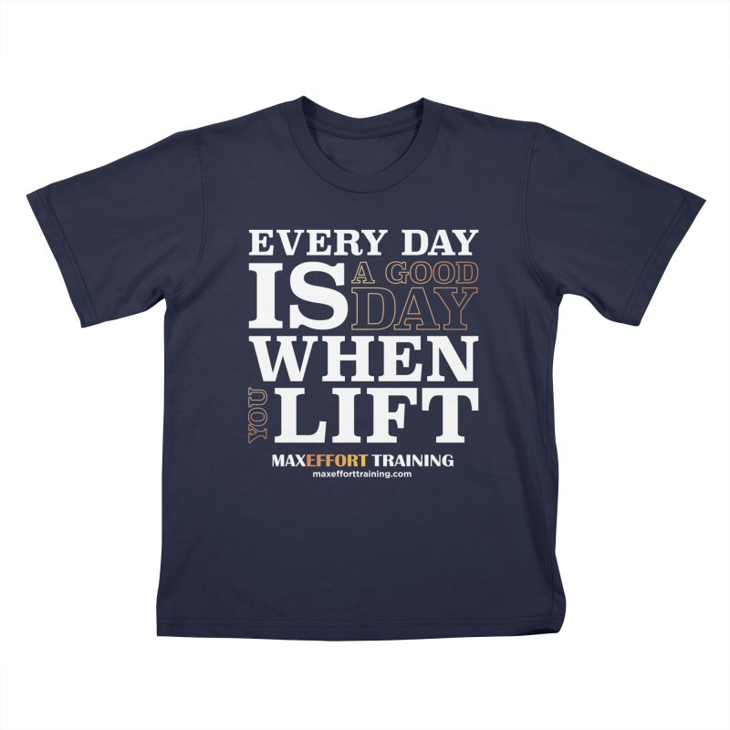 A Good Day To Lift Kids T-Shirt by Max Effort Training
