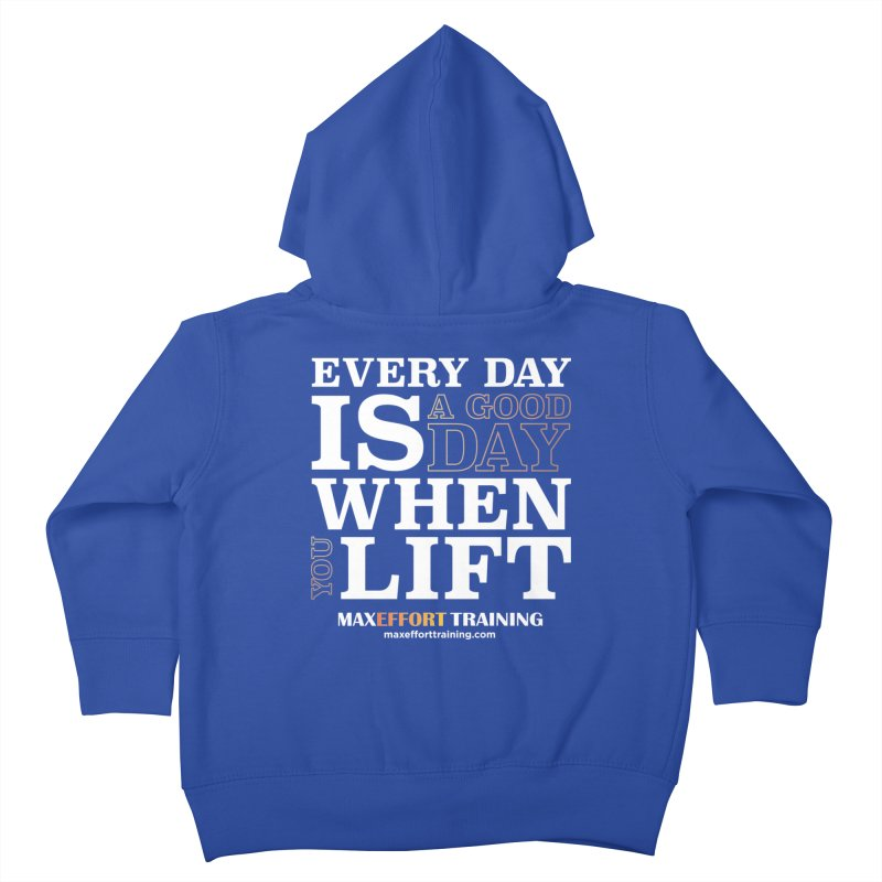 A Good Day To Lift Kids Toddler Zip-Up Hoody by Max Effort Training