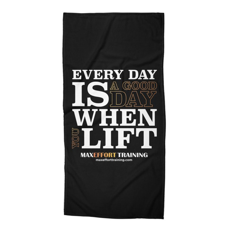A Good Day To Lift Accessories Beach Towel by Max Effort Training