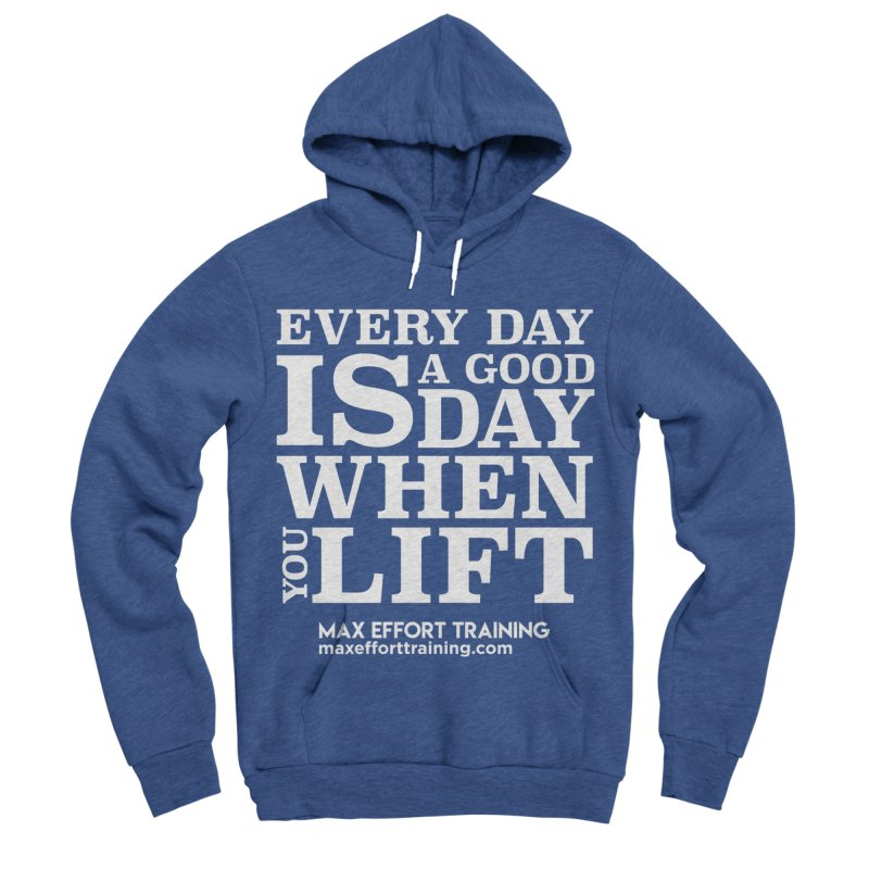 A Good Day To Lift - White Women's Sponge Fleece Pullover Hoody by Max Effort Training