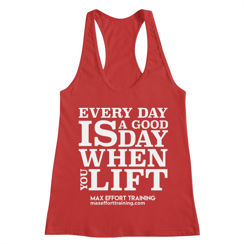 A Good Day To Lift - White Women's Racerback Tank by Max Effort Training