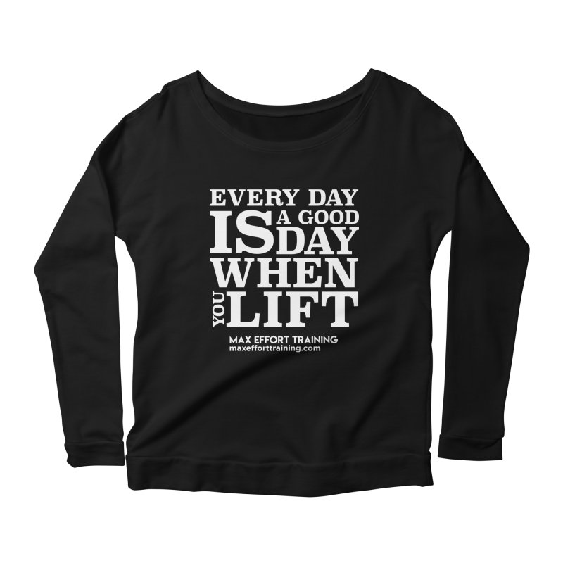 A Good Day To Lift - White Women's Scoop Neck Longsleeve T-Shirt by Max Effort Training
