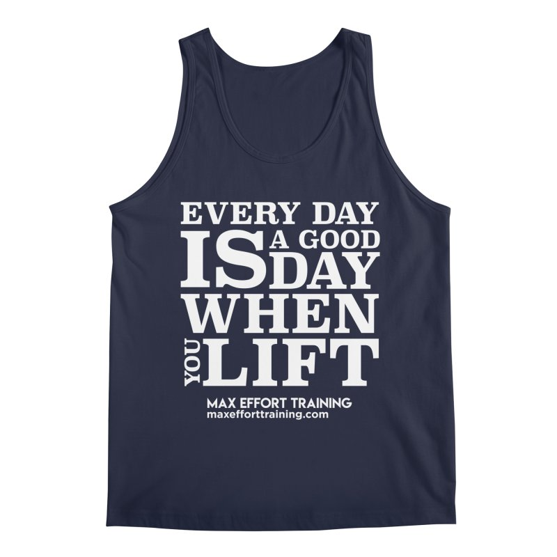 A Good Day To Lift - White Men's Regular Tank by Max Effort Training