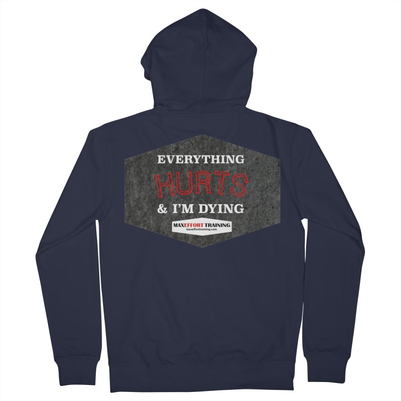 Everything Hurts Men's French Terry Zip-Up Hoody by Max Effort Training