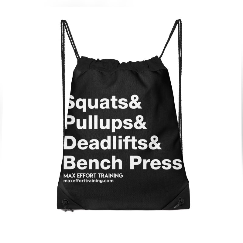 Squats And... Accessories Drawstring Bag Bag by Max Effort Training
