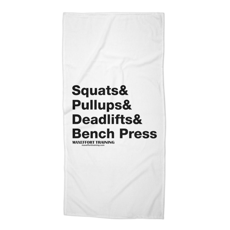 Squats And Accessories Beach Towel by Max Effort Training