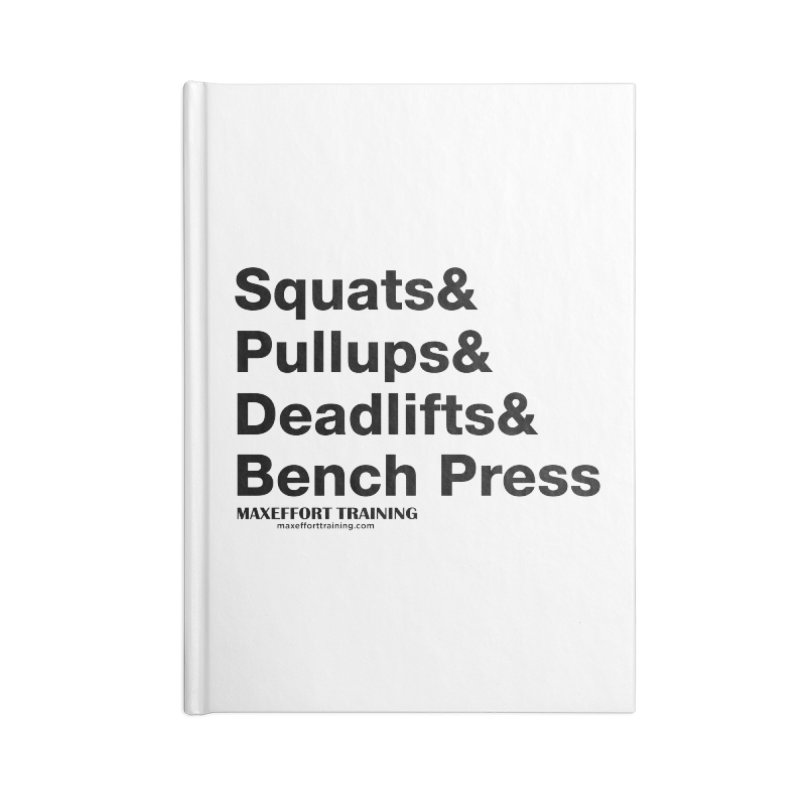 Squats And Accessories Notebook by Max Effort Training