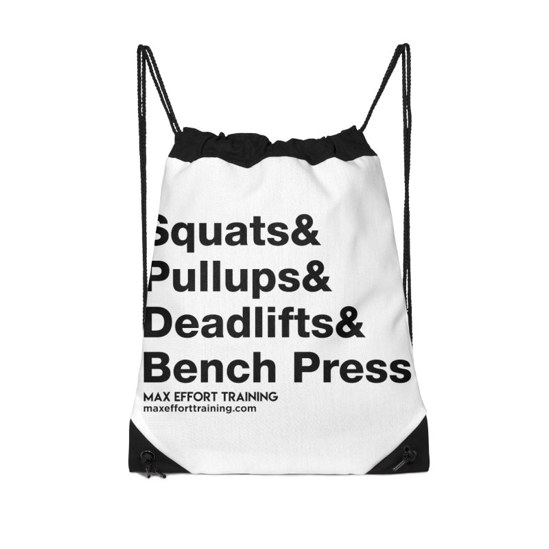 Squats And Accessories Drawstring Bag Bag by Max Effort Training