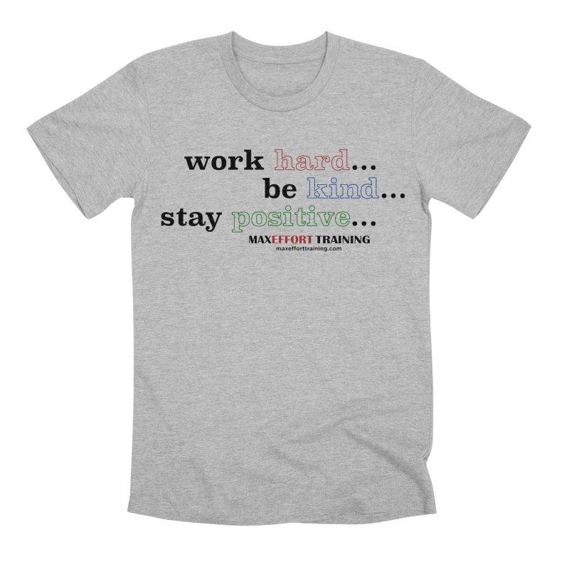 Work Hard - Color Men's Premium T-Shirt by Max Effort Training