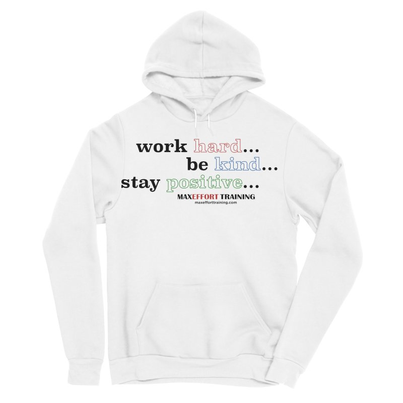Work Hard - Color Men's Sponge Fleece Pullover Hoody by Max Effort Training