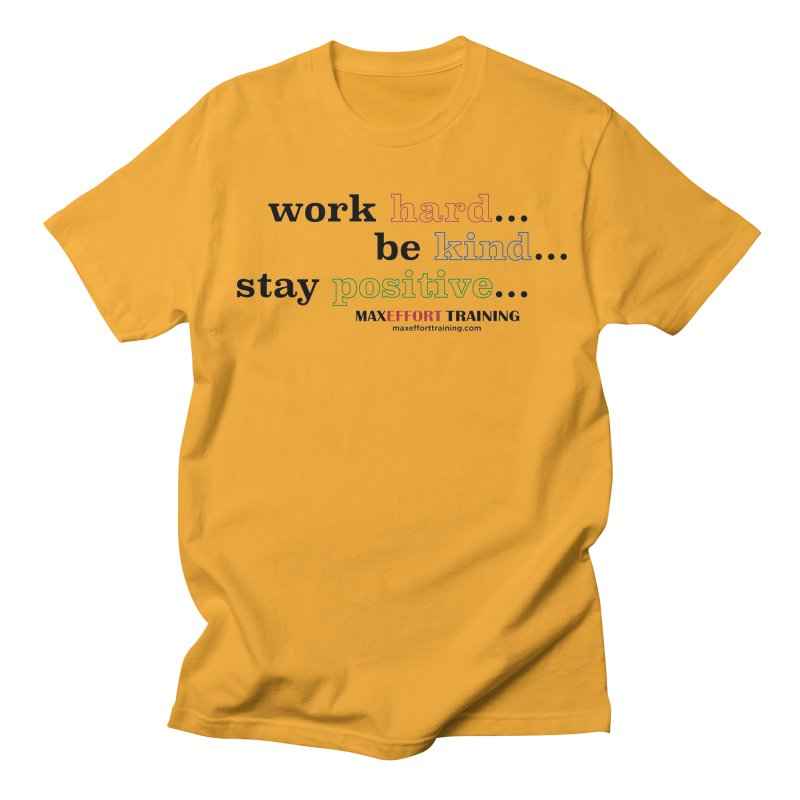 Work Hard - Color Women's Regular Unisex T-Shirt by Max Effort Training