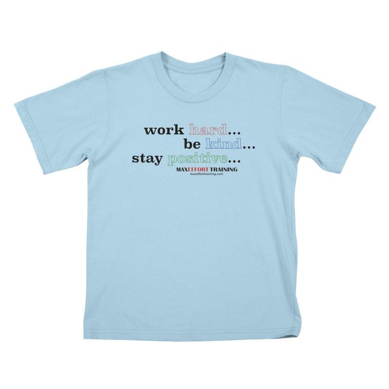 Work Hard - Color Kids T-Shirt by Max Effort Training