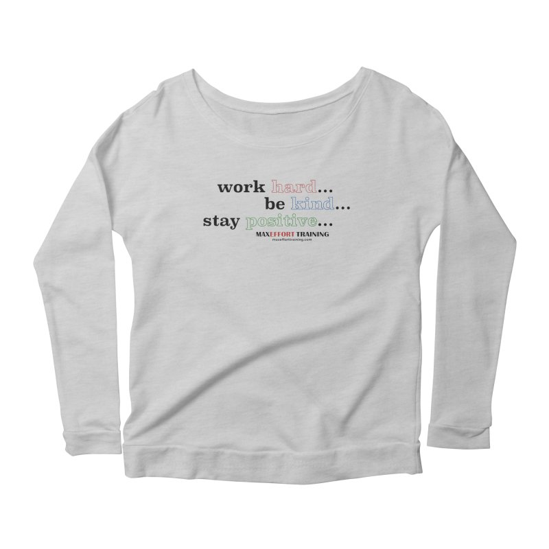 Work Hard - Color Women's Scoop Neck Longsleeve T-Shirt by Max Effort Training