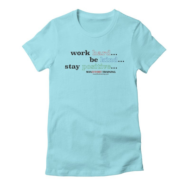 Work Hard - Color Women's Fitted T-Shirt by Max Effort Training