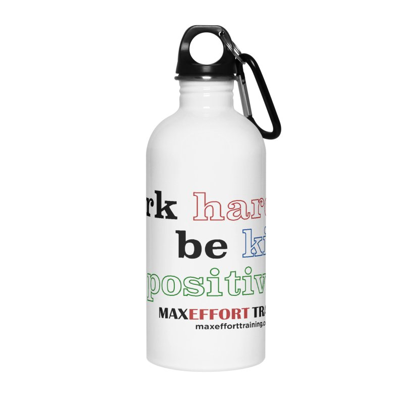Work Hard - Color Accessories Water Bottle by Max Effort Training
