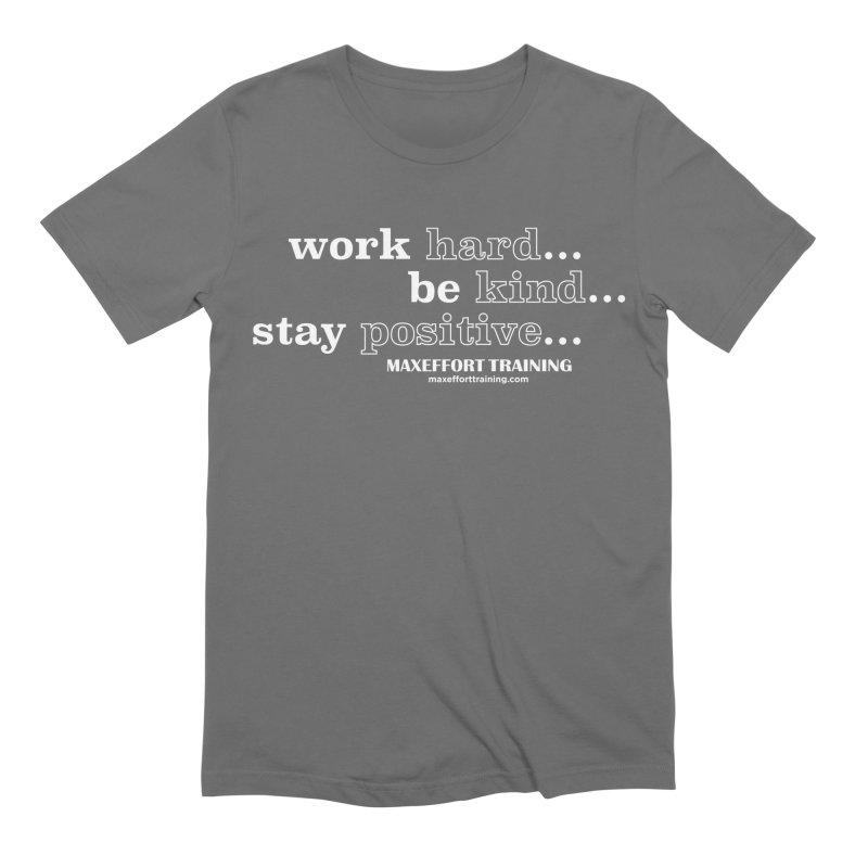 Work Hard Men's Extra Soft T-Shirt by Max Effort Training