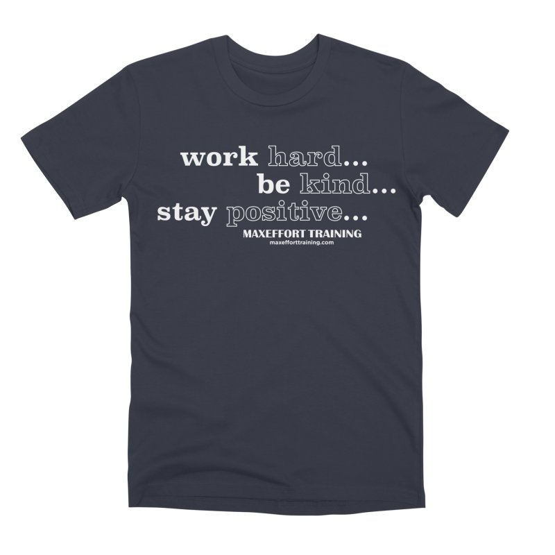 Work Hard Men's Premium T-Shirt by Max Effort Training
