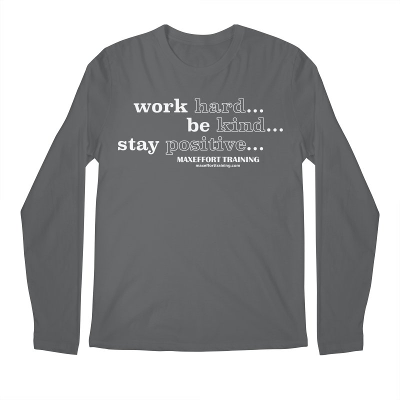 Work Hard Men's Longsleeve T-Shirt by Max Effort Training