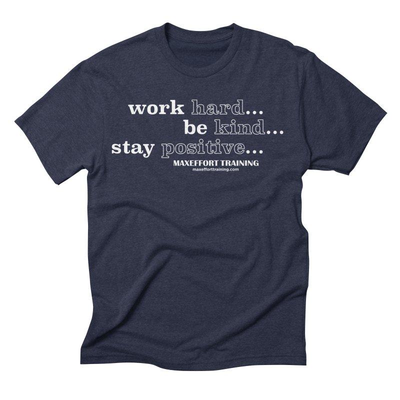 Work Hard Men's Triblend T-Shirt by Max Effort Training