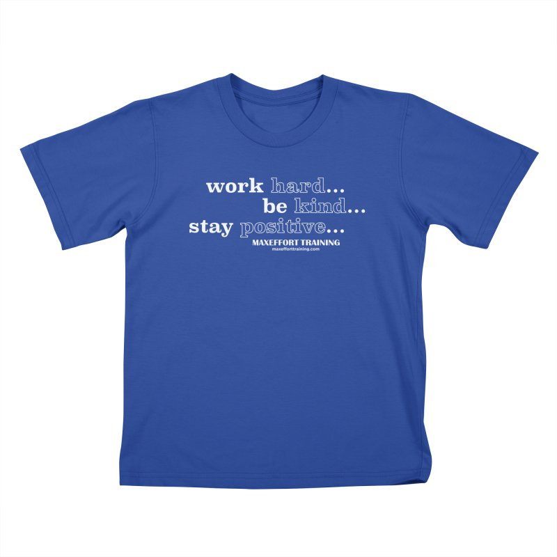 Work Hard Kids T-Shirt by Max Effort Training