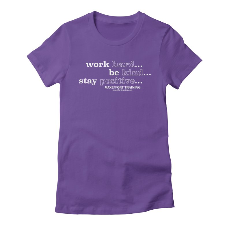Work Hard Women's Fitted T-Shirt by Max Effort Training