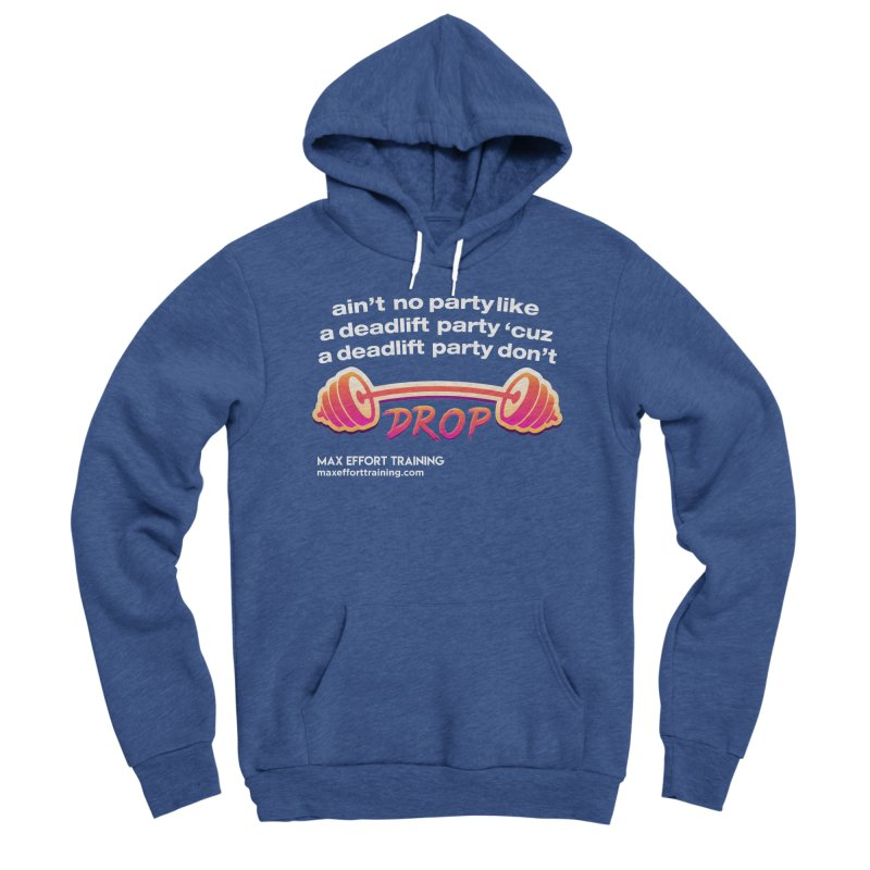 Deadlift Party Women's Pullover Hoody by Max Effort Training
