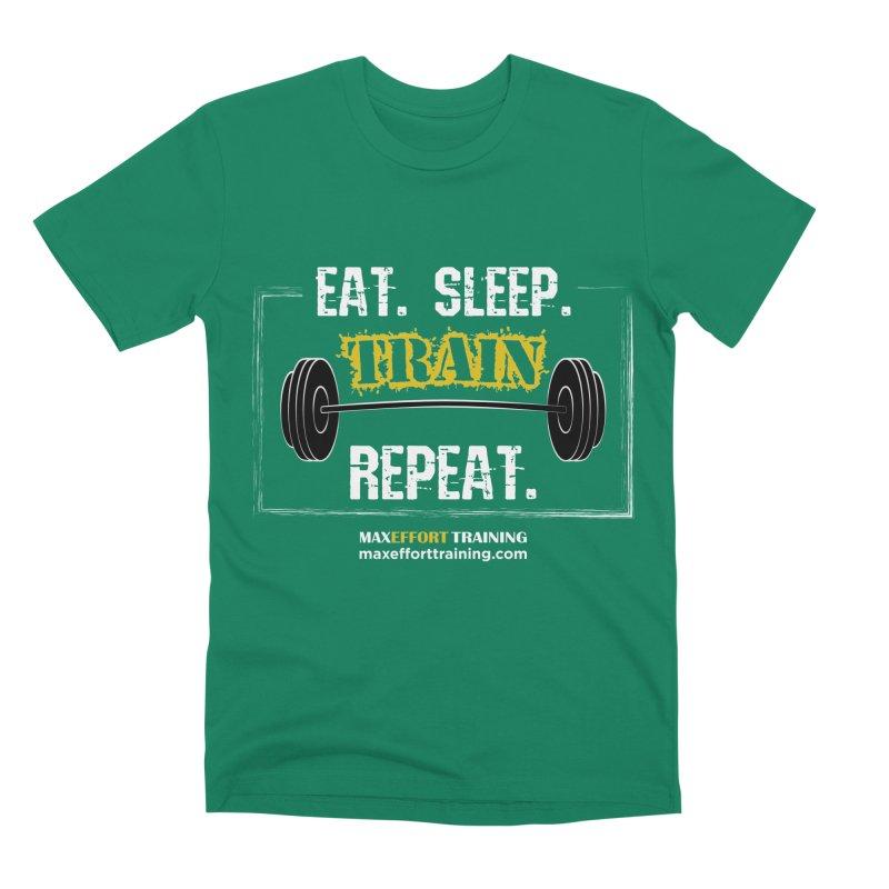 Eat. Sleep. Train. Repeat. Men's Premium T-Shirt by Max Effort Training