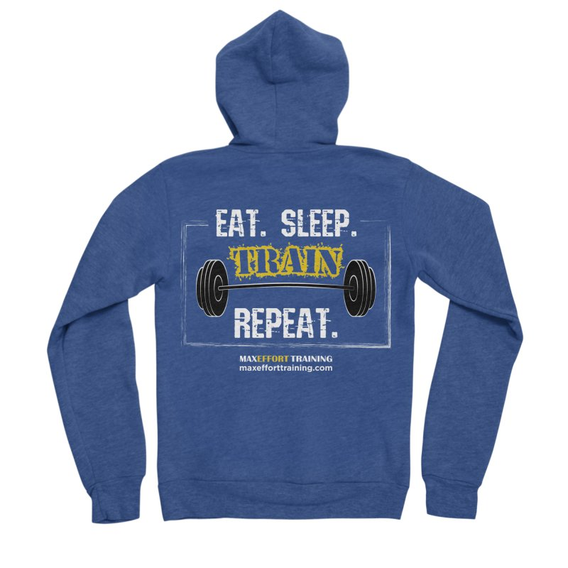 Eat. Sleep. Train. Repeat. Men's Sponge Fleece Zip-Up Hoody by Max Effort Training
