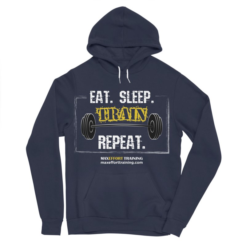 Eat. Sleep. Train. Repeat. Men's Sponge Fleece Pullover Hoody by Max Effort Training