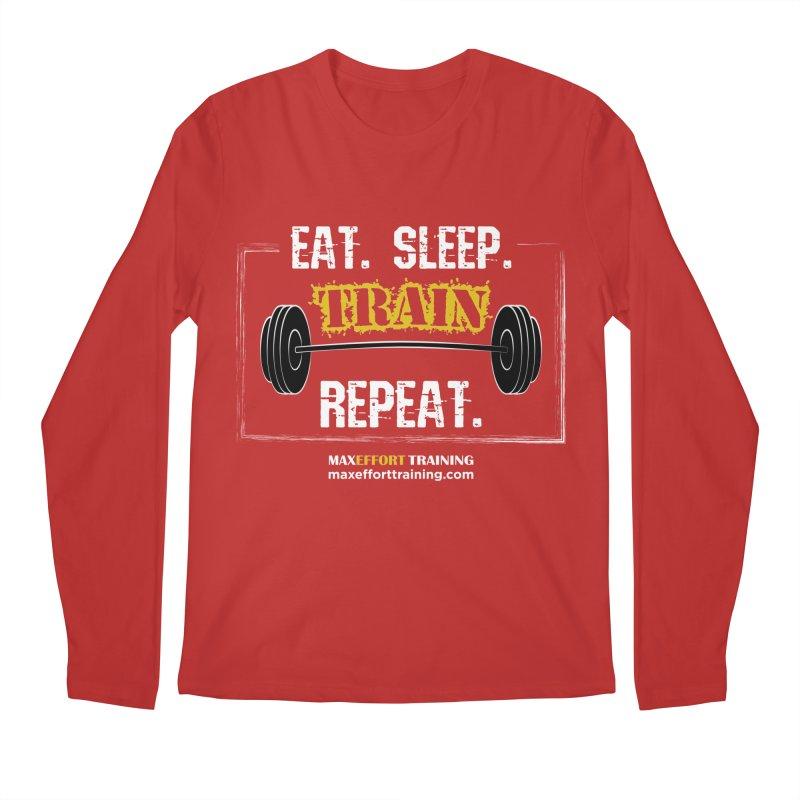 Eat. Sleep. Train. Repeat. Men's Regular Longsleeve T-Shirt by Max Effort Training