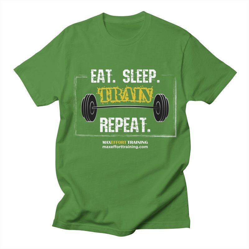 Eat. Sleep. Train. Repeat. Men's Regular T-Shirt by Max Effort Training