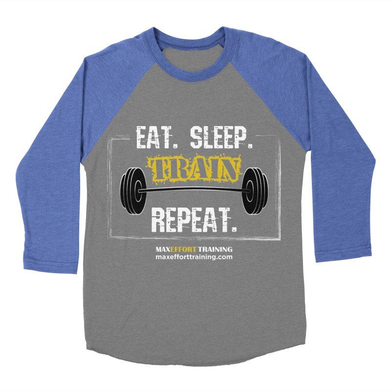 Eat. Sleep. Train. Repeat. Men's Baseball Triblend Longsleeve T-Shirt by Max Effort Training
