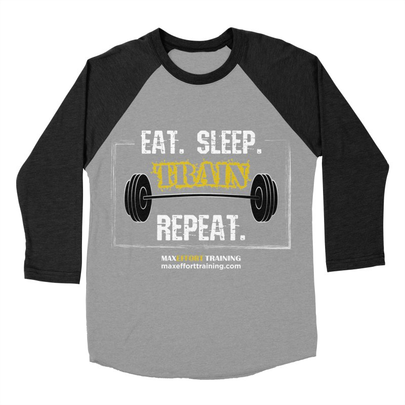 Eat. Sleep. Train. Repeat. Men's Baseball Triblend Longsleeve T-Shirt by Max Effort Training