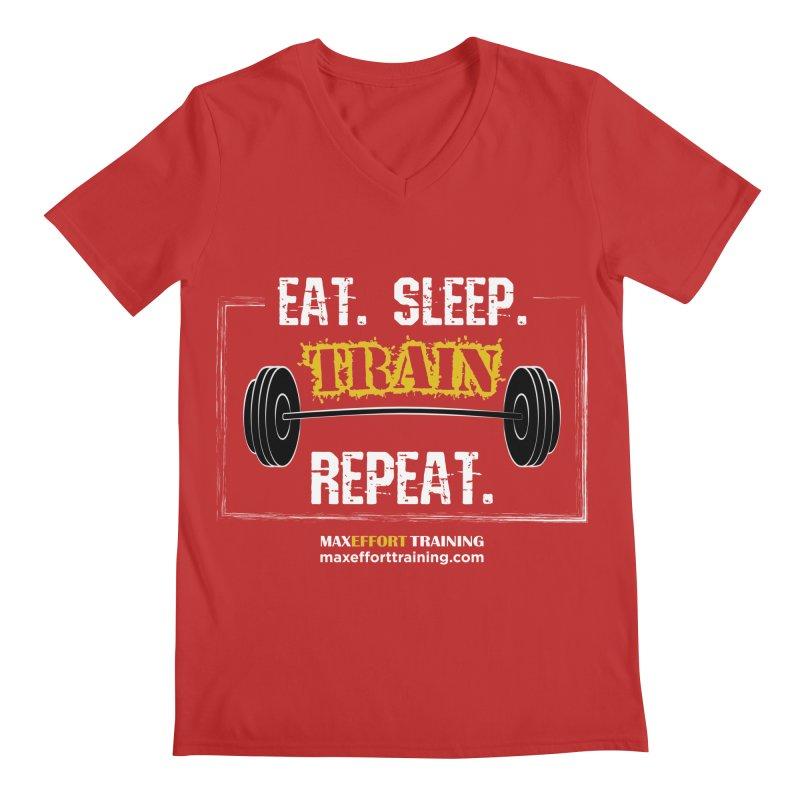 Eat. Sleep. Train. Repeat. Men's Regular V-Neck by Max Effort Training