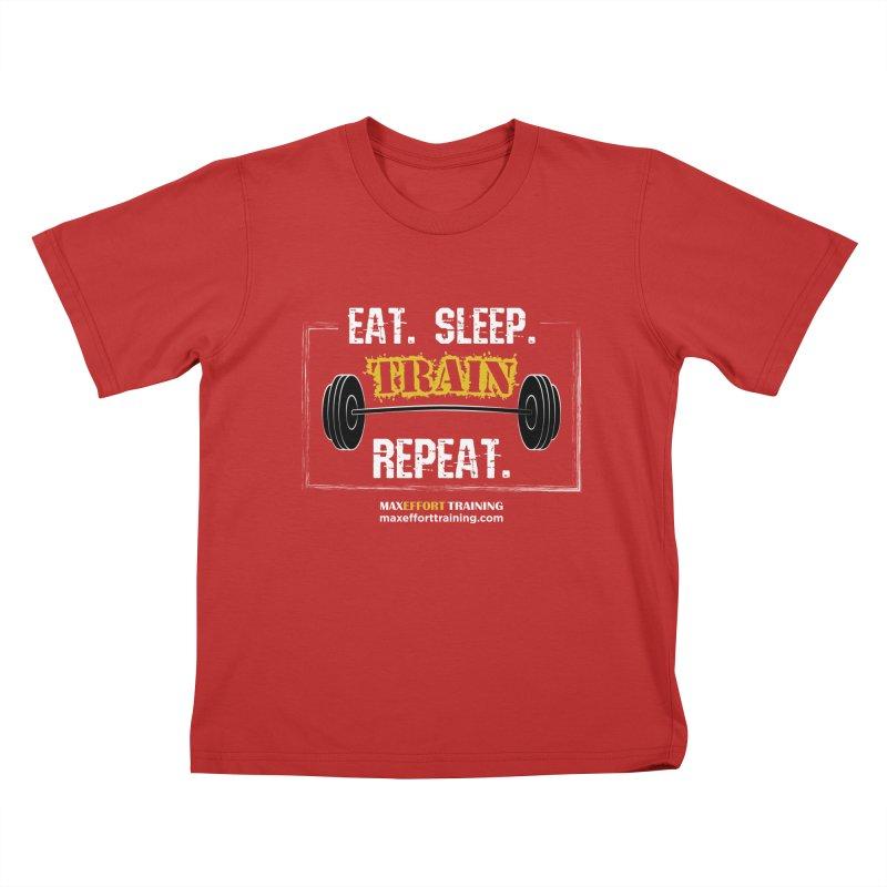 Eat. Sleep. Train. Repeat. Kids T-Shirt by Max Effort Training