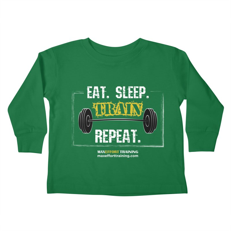 Eat. Sleep. Train. Repeat. Kids Toddler Longsleeve T-Shirt by Max Effort Training