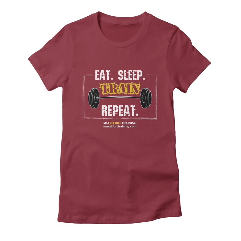 Eat. Sleep. Train. Repeat. Women's Fitted T-Shirt by Max Effort Training