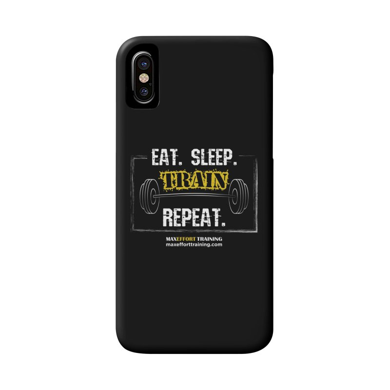 Eat. Sleep. Train. Repeat. Accessories Phone Case by Max Effort Training