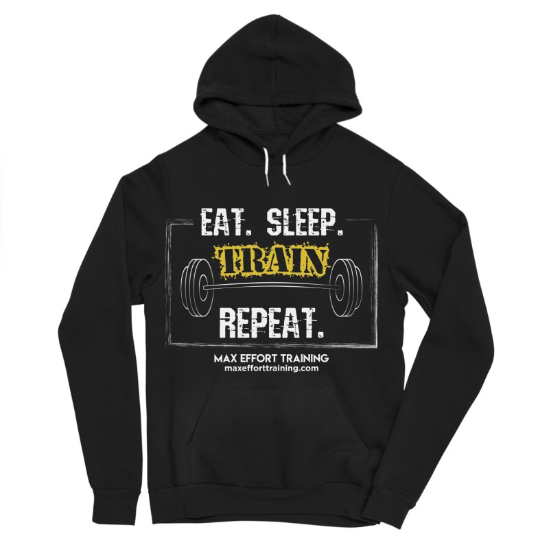 Eat. Sleep. Train. Repeat. Women's Sponge Fleece Pullover Hoody by Max Effort Training