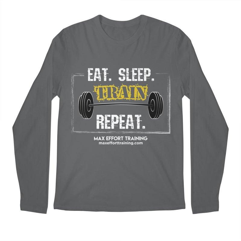 Eat. Sleep. Train. Repeat. Men's Longsleeve T-Shirt by Max Effort Training