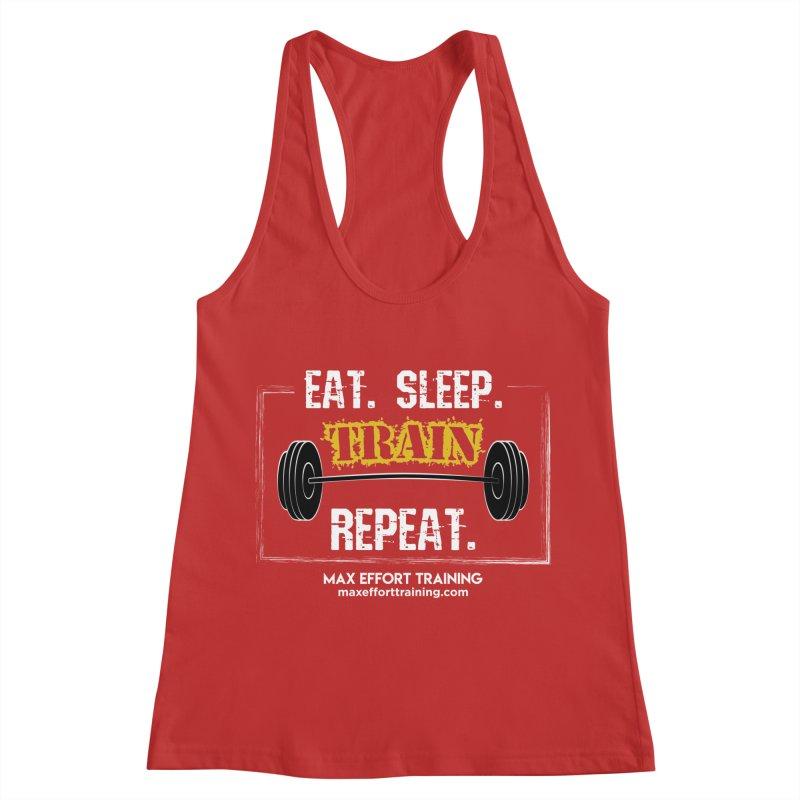 Eat. Sleep. Train. Repeat. Women's Racerback Tank by Max Effort Training