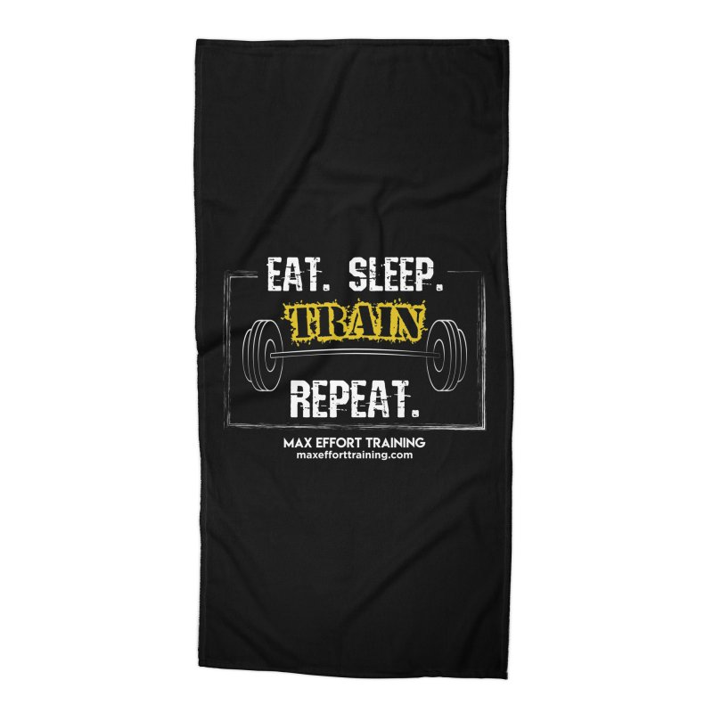 Eat. Sleep. Train. Repeat. Accessories Beach Towel by Max Effort Training
