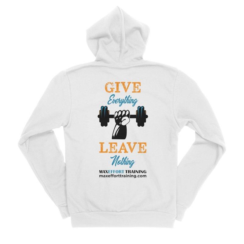 Give Everything - Leave Nothing Men's Sponge Fleece Zip-Up Hoody by Max Effort Training