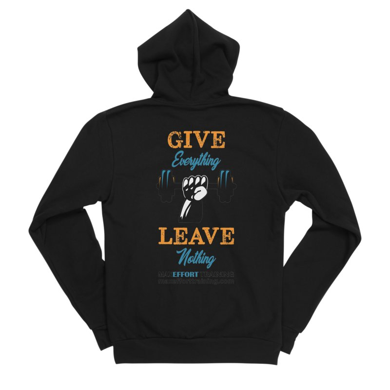 Give Everything - Leave Nothing Men's Sponge Fleece Zip-Up Hoody by Max Effort Training