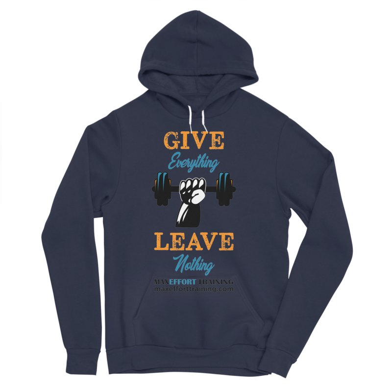 Give Everything - Leave Nothing Women's Sponge Fleece Pullover Hoody by Max Effort Training