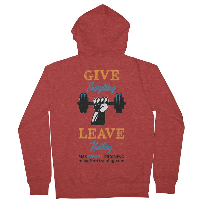 Give Everything - Leave Nothing Women's French Terry Zip-Up Hoody by Max Effort Training