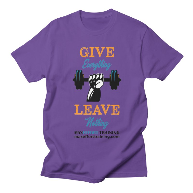 Give Everything - Leave Nothing Men's Regular T-Shirt by Max Effort Training
