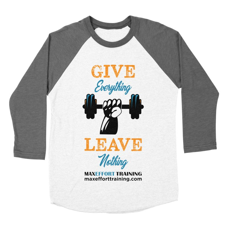 Give Everything - Leave Nothing Men's Baseball Triblend Longsleeve T-Shirt by Max Effort Training