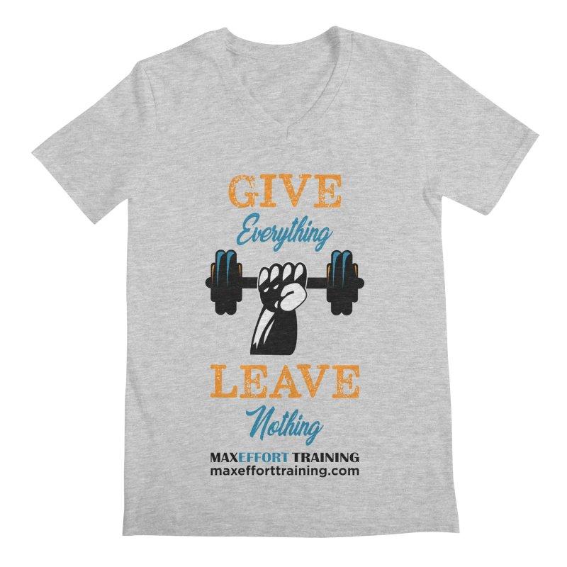 Give Everything - Leave Nothing Men's Regular V-Neck by Max Effort Training