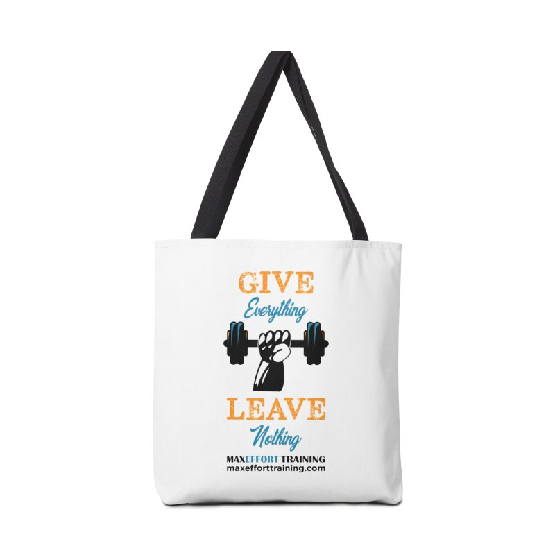 Give Everything - Leave Nothing Accessories Bag by Max Effort Training